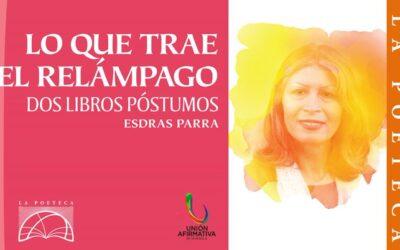 Fundación La Poeteca publica libros póstumos de Esdras Parra